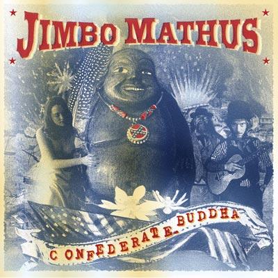 Jimbo Mathus - Confederate Buddha