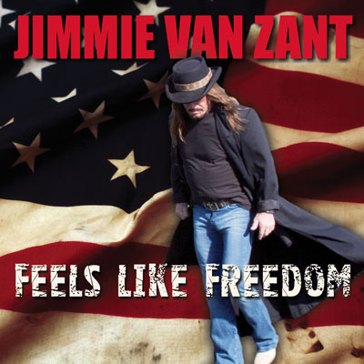 Feels Like Freedom by Jimmie Van Zant