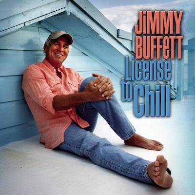 Jimmy Buffett, License To Chill (Digital Only) New Music
