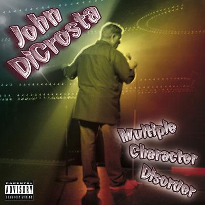 John DiCrosta - Multi Character Disorder