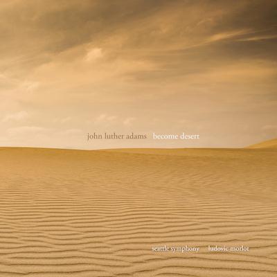 John Luther Adams - Become Desert (CD/DVD)
