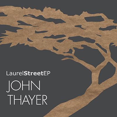 Laurel Street EP by John Thayer