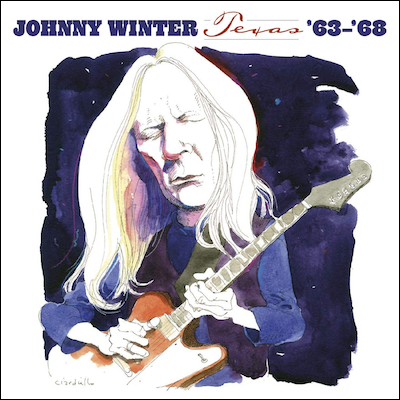 Johnny Winter - Texas '63-'68