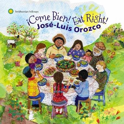 Jose-Luis Orozco - ¡Come Bien! Eat Right!