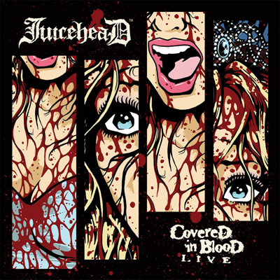 JuiceheaD - Covered In Blood Live