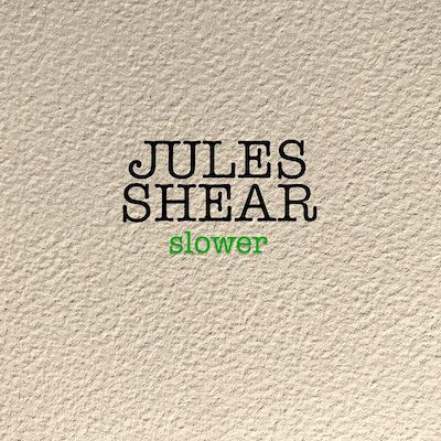 Jules Shear - Slower