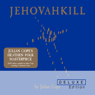 Julian Cope - Jehovahkill - Deluxe Edition