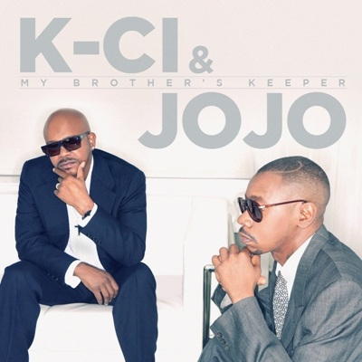 My Brother's Keeper by K-Ci & JoJo