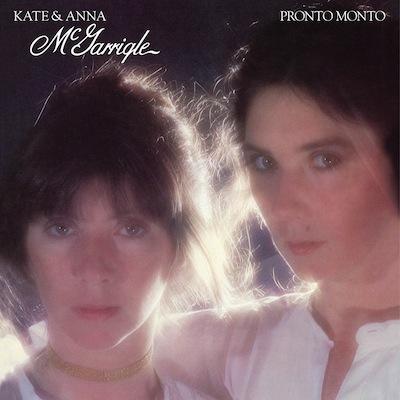 Kate & Anna McGarrigle - Pronto Monto (Reissue)