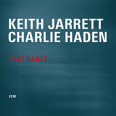 Last Dance by Keith Jarrett & Charlie Haden