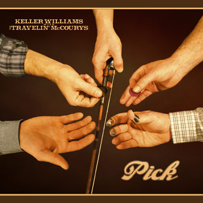 Keller Williams With The Travelin McCourys - Pick