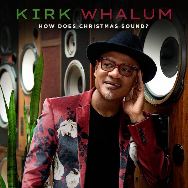 Kirk Whalum - How Does Christmas Sound?