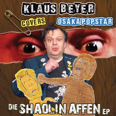 Die Shaolin Affen EP by Klaus Beyer Covers Osaka Popstar