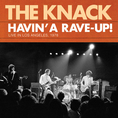 The Knack - Havin' A Rave-Up: Live In Los Angeles, 1978