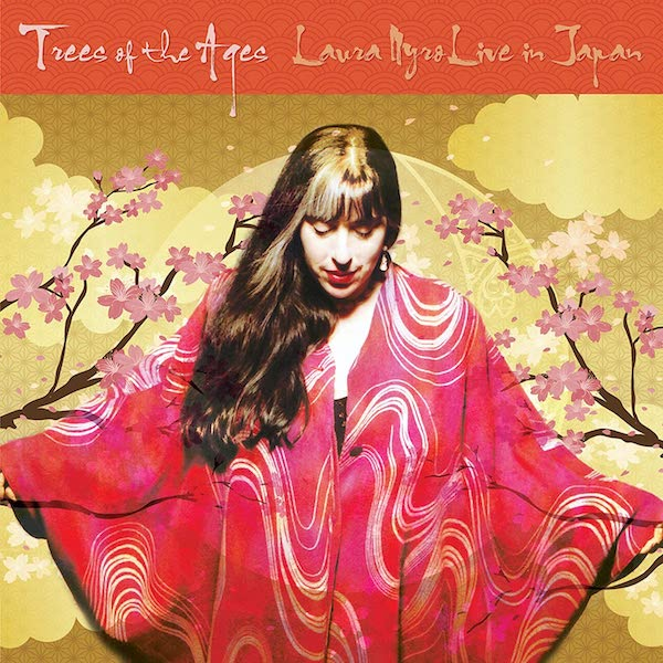 Laura Nyro - Trees Of The Ages: Laura Nyro Live In Japan