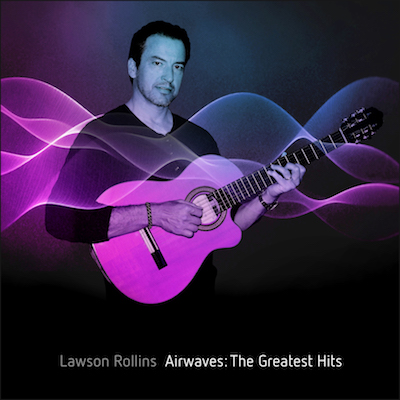 Lawson Rollins - Airwaves: The Greatest Hits
