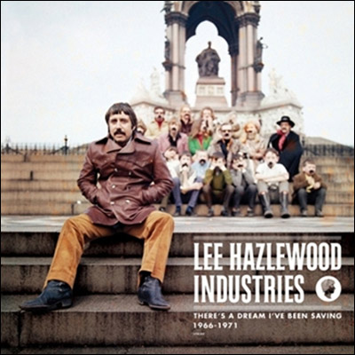 There's a Dream I've Been Saving: Lee Hazlewood Industries 1966-1971 by Lee Hazlewood
