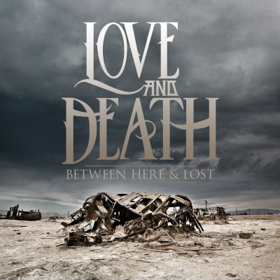Between Here And Lost by Love And Death