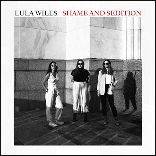 Lula Wiles - Shame And Sedition