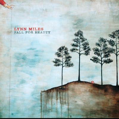 Lynn Miles - Fall For Beauty