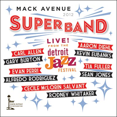 Live From The Detroit Jazz Festival - 2012 by Mack Avenue SuperBand