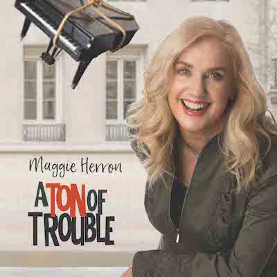Maggie Herron - A Ton Of Trouble