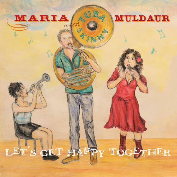 Maria Muldaur With Tuba Skinny - Let's Get Happy Together