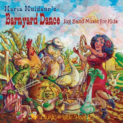 Maria Muldaur - Barnyard Dance: Jug Band Music for Kids