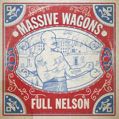 Massive Wagons - Full Nelson