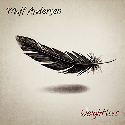 Weightless by Matt Andersen