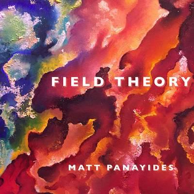 Matt Panayides - Field Theory