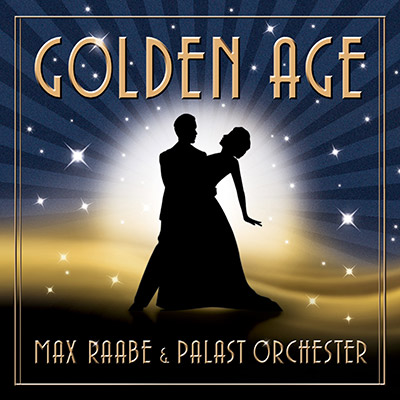 Golden Age by Max Raabe & Palast Orchester
