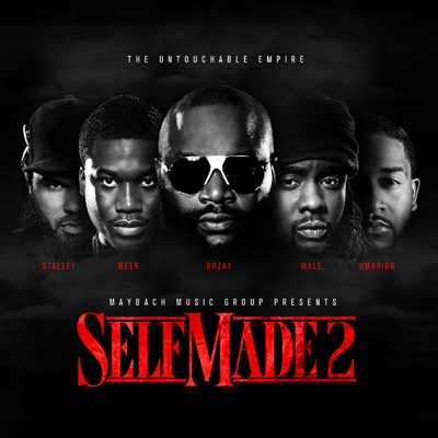 Maybach Music Group - Maybach Music Group Presents Self Made Vol. 2