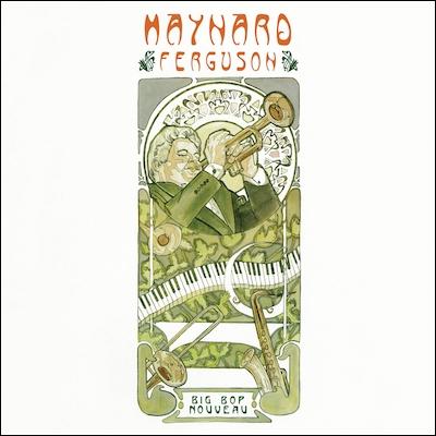 Maynard Ferguson - Big Bop Nouveau (Reissue)