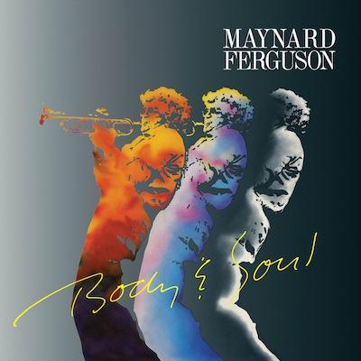 Maynard Ferguson - Body & Soul (Reissue)