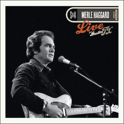 Merle Haggard - Live From Austin, TX '78 (Vinyl)