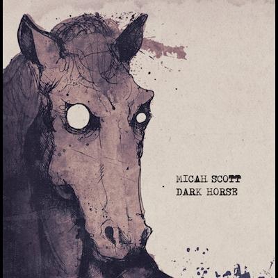 Micah Scott - Dark Horse
