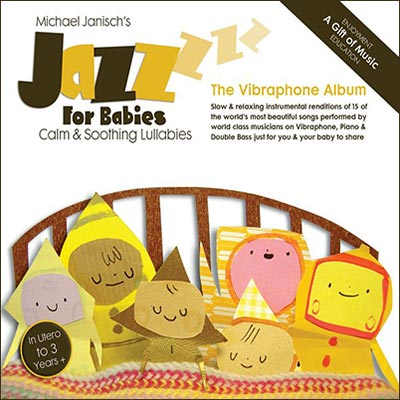 Jazz For Babies - The Vibraphone Album by Michael Janisch
