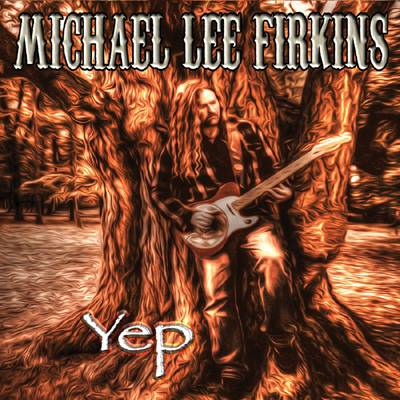 Yep by Michael Lee Firkins