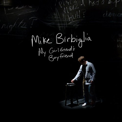 My Girlfriend's Boyfriend (CD & DVD/Blu-ray) by Mike Birbiglia