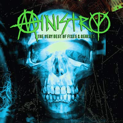 Ministry - The Very Best Of Fixes & Remixes