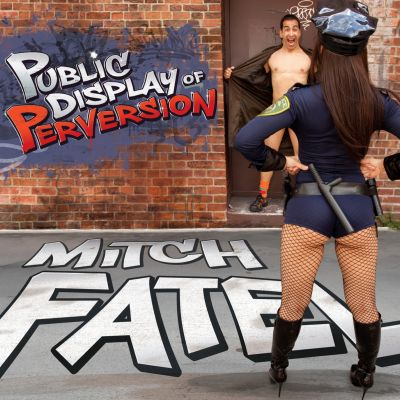 Public Display Of Perversion by Mitch Fatel