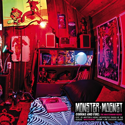 Monster Magnet - Cobras And Fire (The Mastermind Redux)