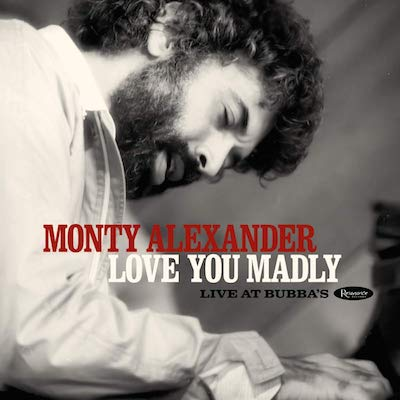 Monty Alexander - Love You Madly: Live At Bubba's (CD)