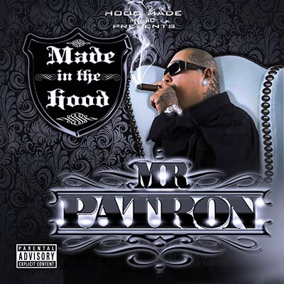 Mr. Patron - Made In The Hood
