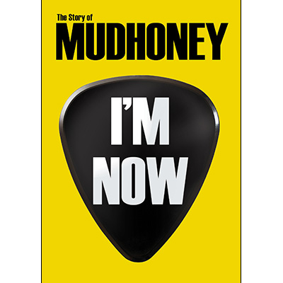 I'm Now: The Story Of Mudhoney (DVD) by Mudhoney