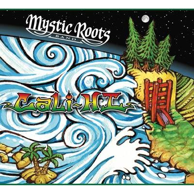 Mystic Roots Band - Cali-Hi