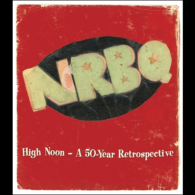 NRBQ - High Noon: A 50 Year Retrospective