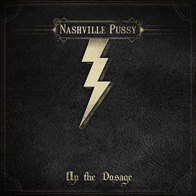 Up The Dosage by Nashville Pussy