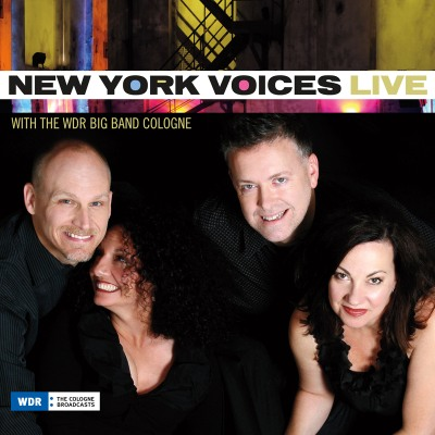 Live With The WDR Big Band Cologne by New York Voices
